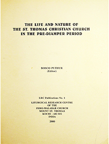 The Life and Nature of the St. Thomas Christian Church in the Pre-Diamper Period Edited by Bosco Puthur, 2000