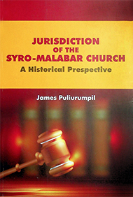 Jurisdiction of the Syro-Malabar Church, A Historical Perspective by James Puliurumpil (Partial)
