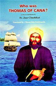 Who was Thomas of Cana? by Fr. Jose Chazhikatt English Version