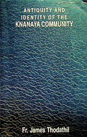 Anitquity and Identity of the Knanaya Community by Fr. James Thodathil