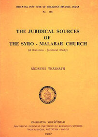 The Juridical Sources of the Syro-Malabar Church, A Historico-Juridical Study by Andrews Thazhath, 1987 (Partial)