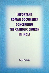 Important Roman Documents Concerning the Catholic Church in India by Paul Pallath (Partial)