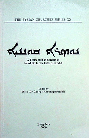 Kollaparambil, Msgr. Jacob. A Festscrift in honor of Revd. Dr. Jacob Kollaparambil edited by Rev. Dr. George Karukaparambil