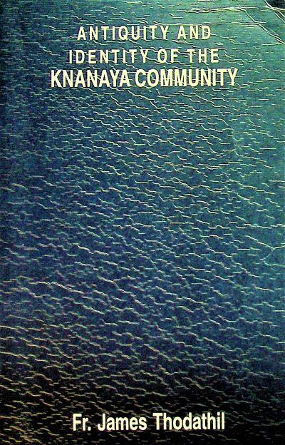 Antiquity and Identity of the Knanaya Community